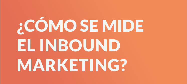 Los principales KPI's en el Inbound Marketing